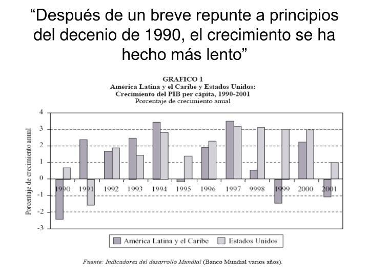 """""""Después de un breve repunte a principios del decenio de 1990, el crecimiento se ha hecho más lento"""""""