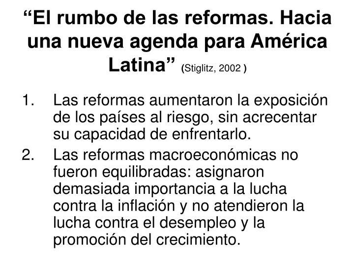 """""""El rumbo de las reformas. Hacia una nueva agenda para América Latina"""""""