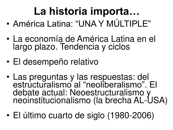 La historia importa…