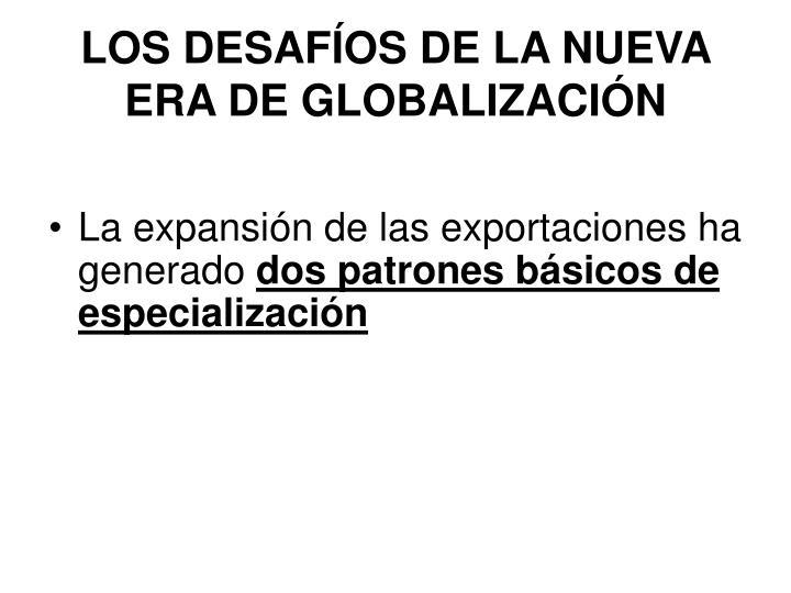 LOS DESAFÍOS DE LA NUEVA ERA DE GLOBALIZACIÓN