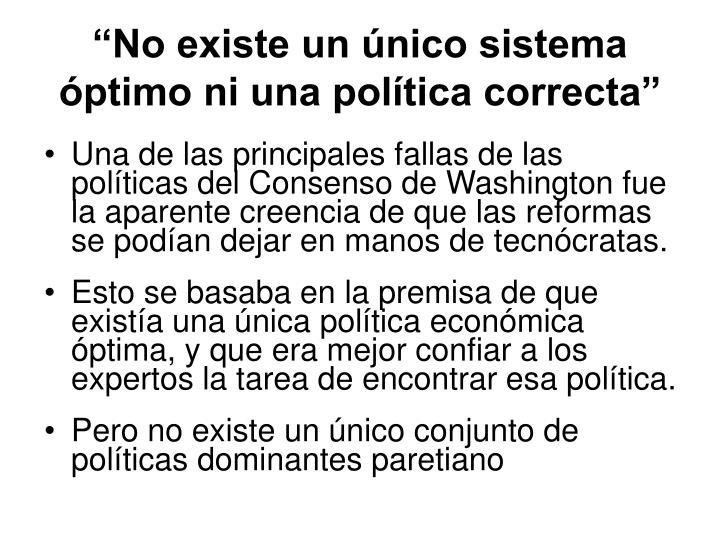 """""""No existe un único sistema óptimo ni una política correcta"""""""
