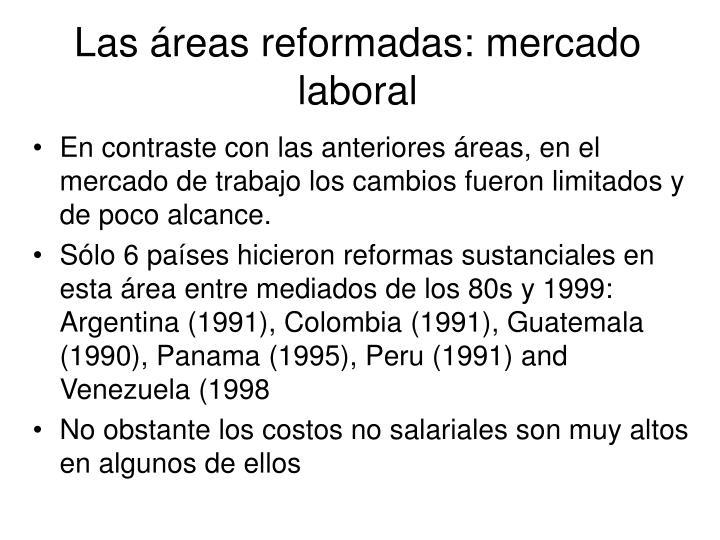 Las áreas reformadas: mercado laboral