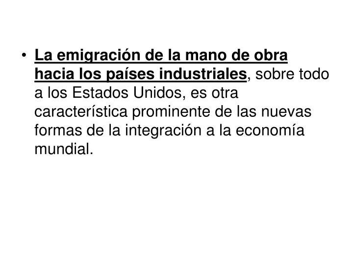 La emigración de la mano de obra hacia los países industriales