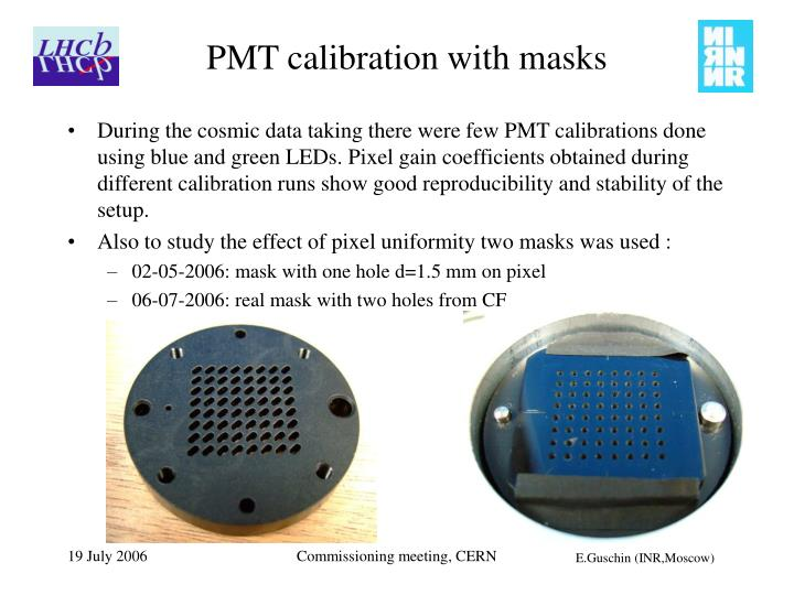 PMT calibration with masks