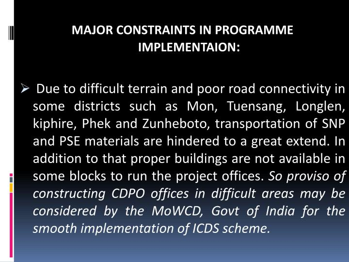 MAJOR CONSTRAINTS IN PROGRAMME IMPLEMENTAION