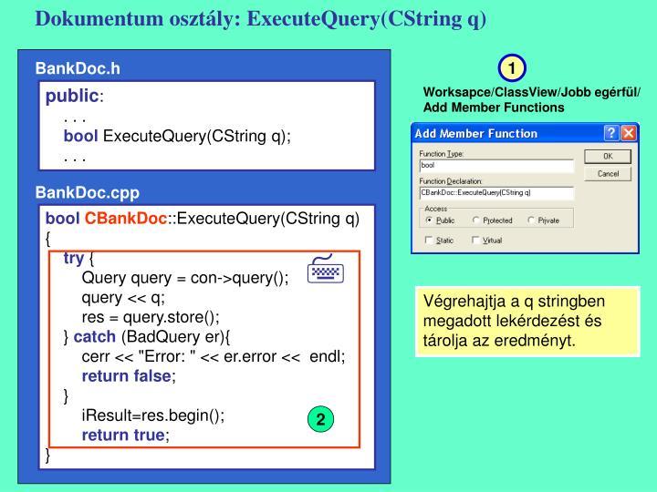 Dokumentum osztály: ExecuteQuery(CString q)