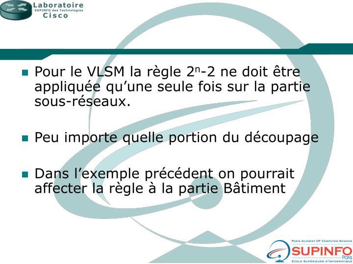 Pour le VLSM la règle 2