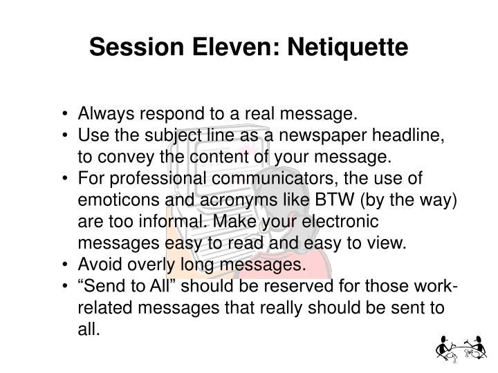 Session Eleven: Netiquette