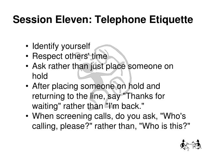 Session Eleven: Telephone Etiquette