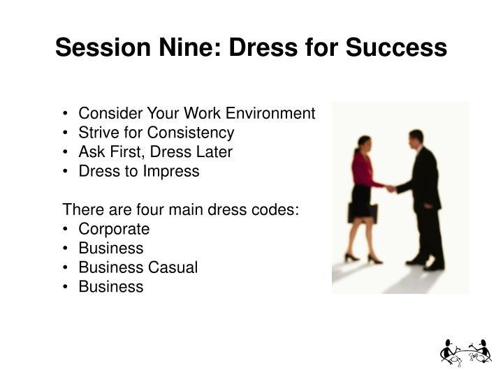 Session Nine: Dress for Success