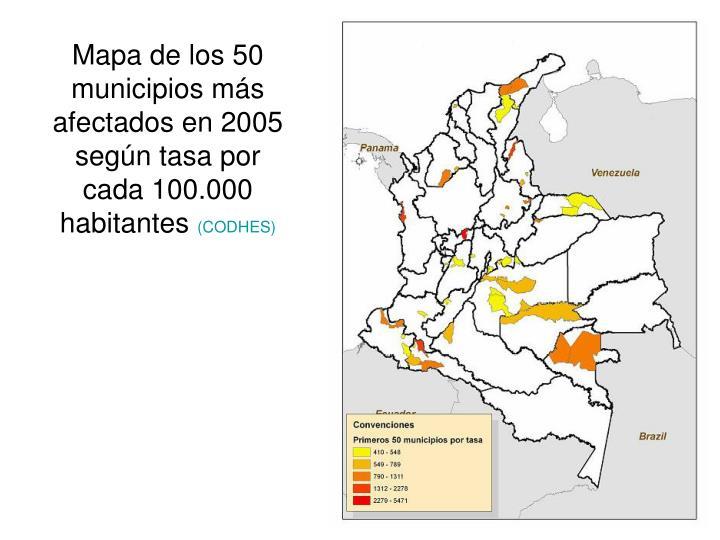 Mapa de los 50 municipios más afectados en 2005 según tasa por cada 100.000 habitantes