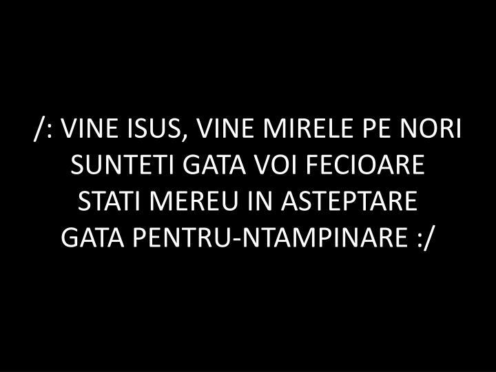 /: VINE ISUS, VINE MIRELE PE NORI