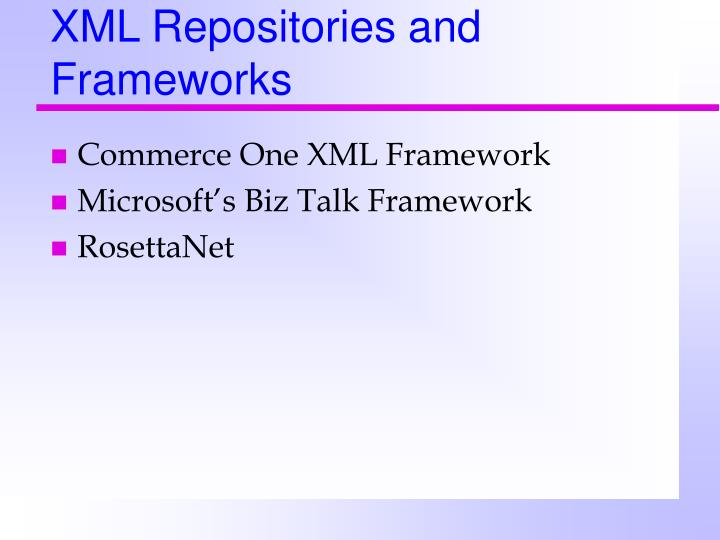 XML Repositories and Frameworks