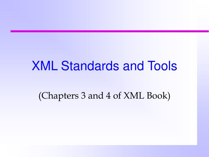 Xml standards and tools