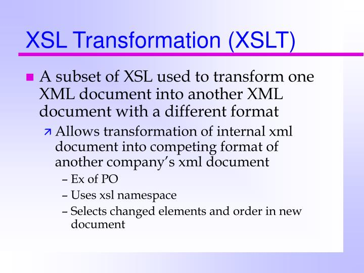 XSL Transformation (XSLT)