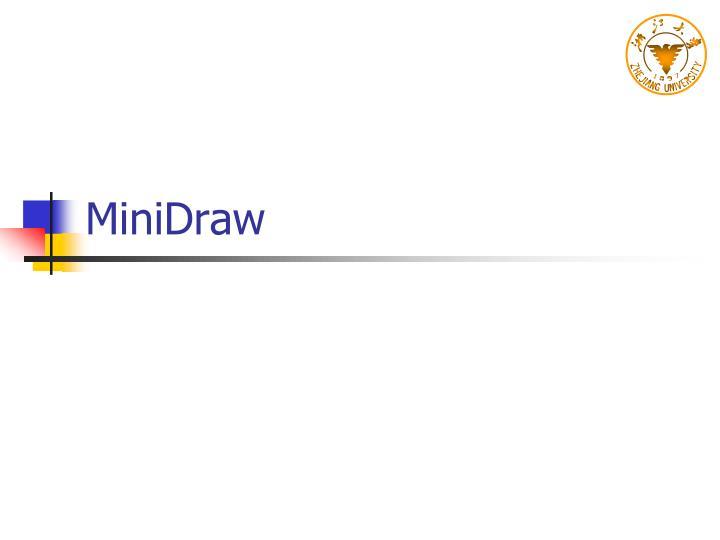 MiniDraw