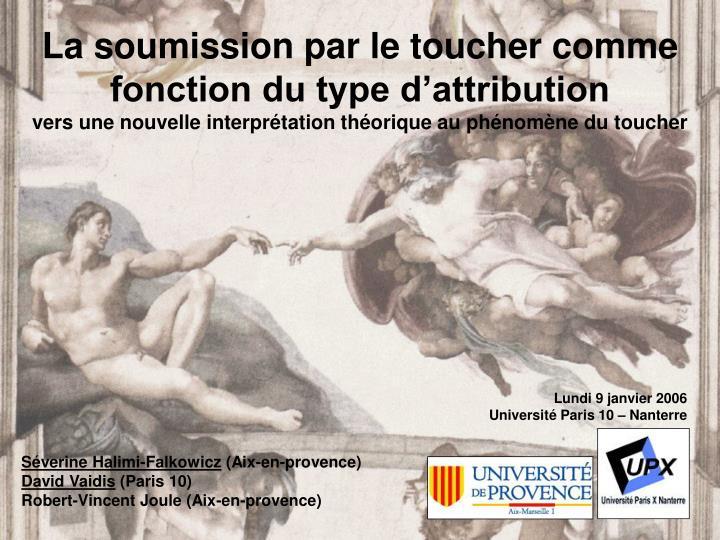 La soumission par le toucher comme fonction du type d'attribution