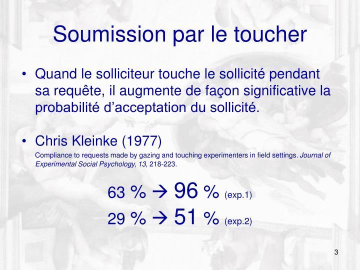 Soumission par le toucher