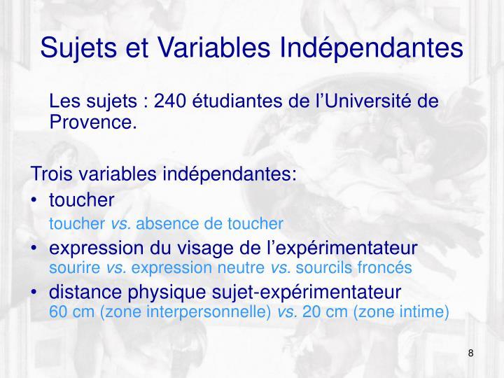 Sujets et Variables Indépendantes