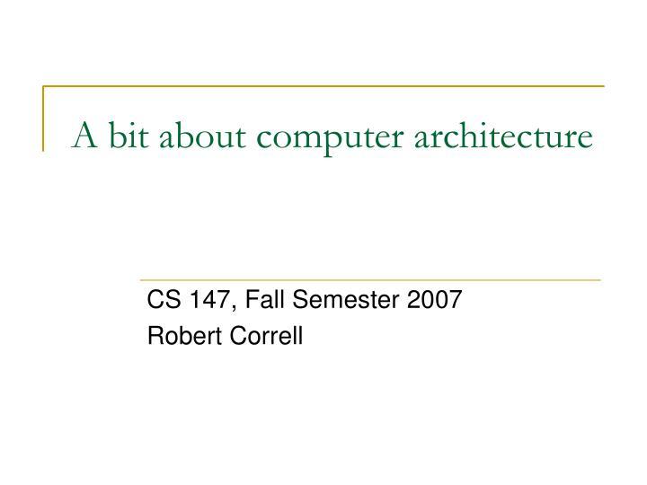A bit about computer architecture