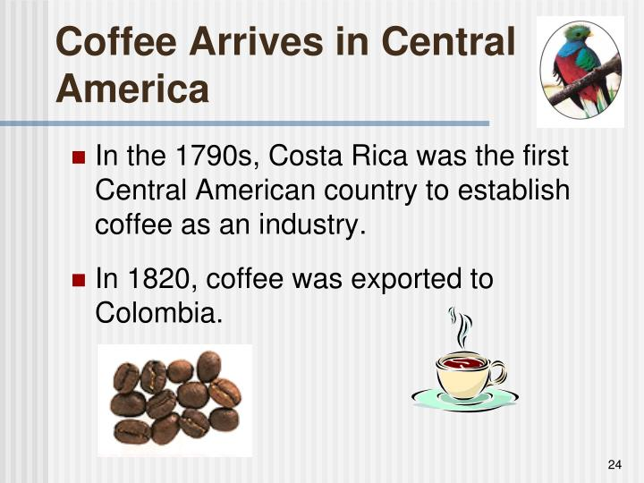 Coffee Arrives in Central America