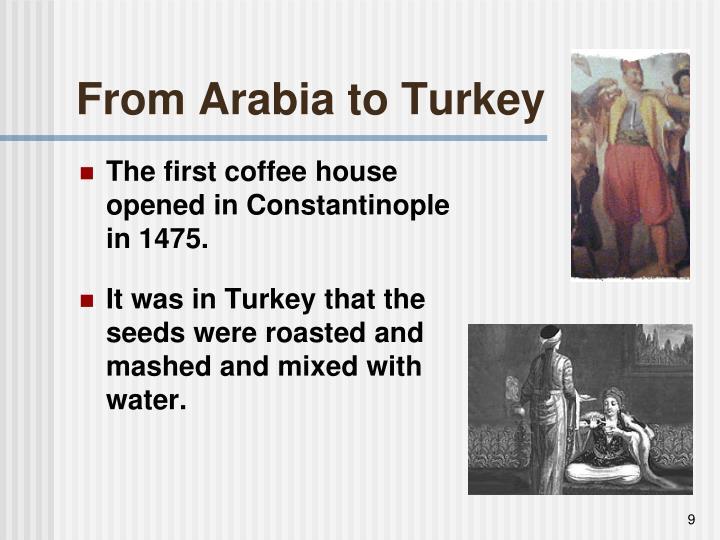 From Arabia to Turkey