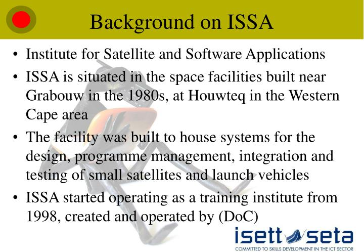 Background on ISSA