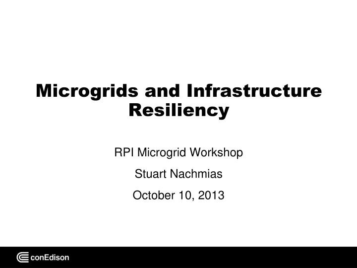 Microgrids and Infrastructure Resiliency