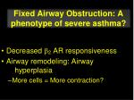 fixed airway obstruction a phenotype of severe asthma1