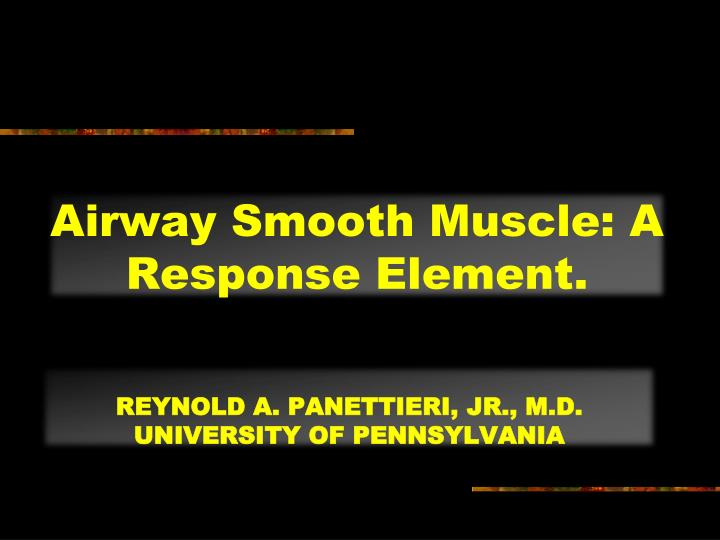 Airway Smooth Muscle: A Response Element.
