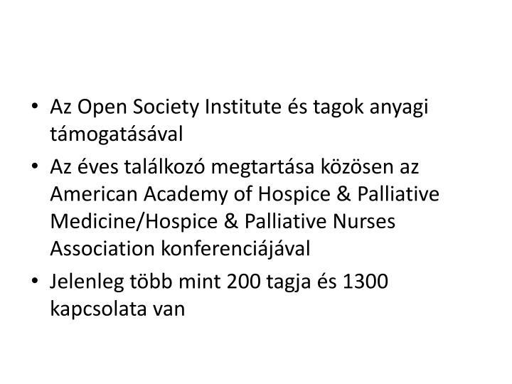 Az Open Society Institute s tagok anyagi tmogatsval