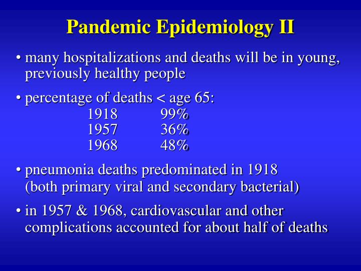 Pandemic Epidemiology II