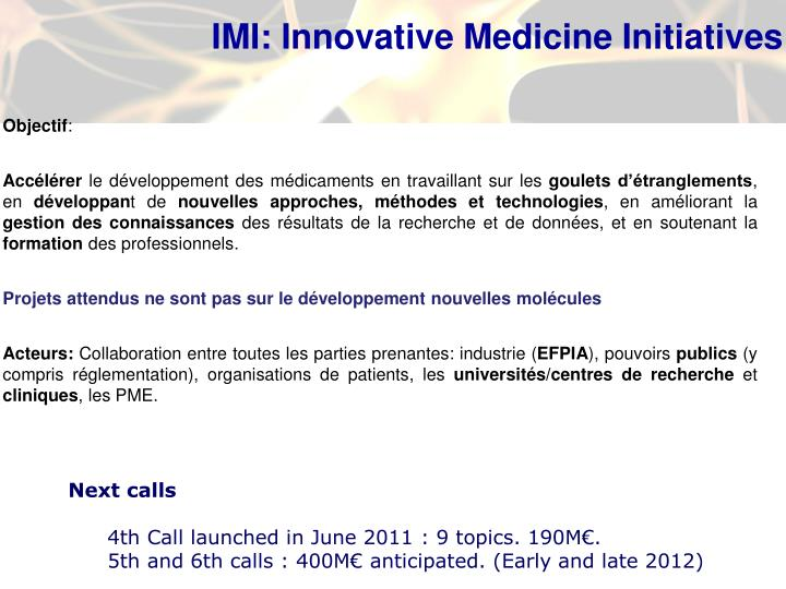 IMI: Innovative Medicine Initiatives