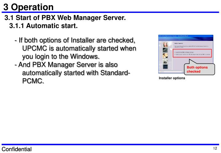 - If both options of Installer are checked,  UPCMC is automatically started when you login to the Windows.