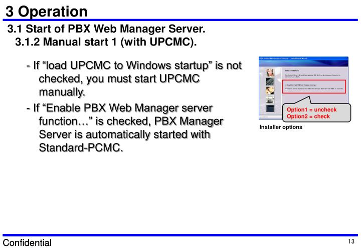 "- If ""load UPCMC to Windows startup"" is not checked, you must start UPCMC manually."