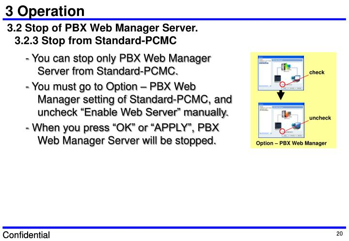 - You can stop only PBX Web Manager Server from Standard-PCMC.