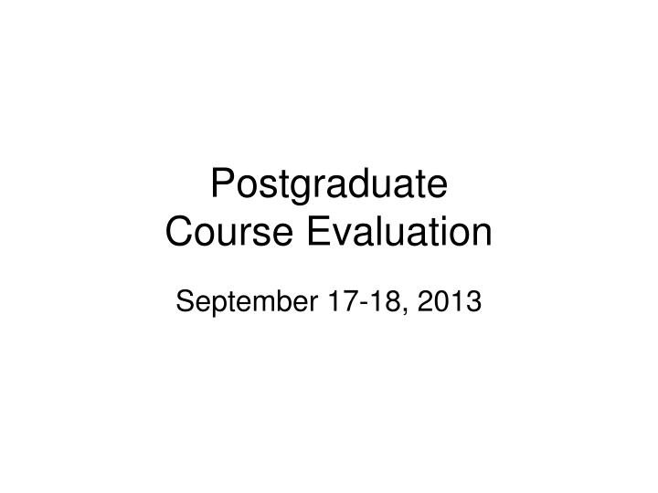 Postgraduate course evaluation