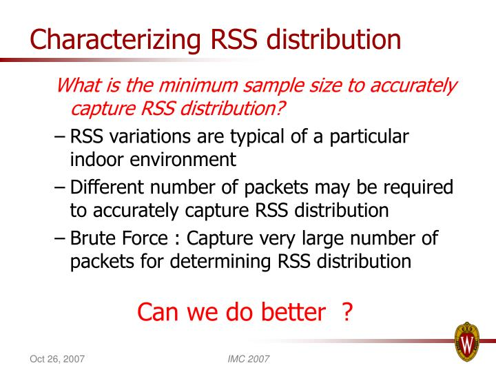 Characterizing RSS distribution
