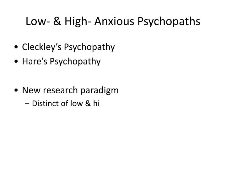 Low- & High- Anxious Psychopaths