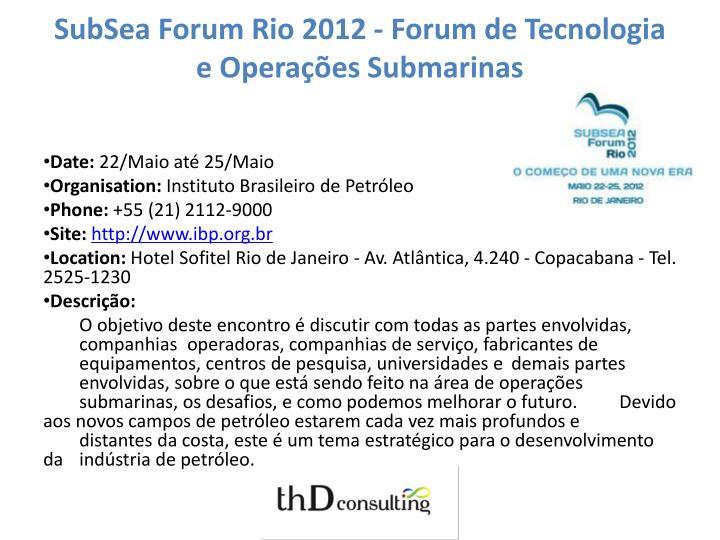 SubSea Forum Rio 2012 - Forum de Tecnologia e Operações Submarinas