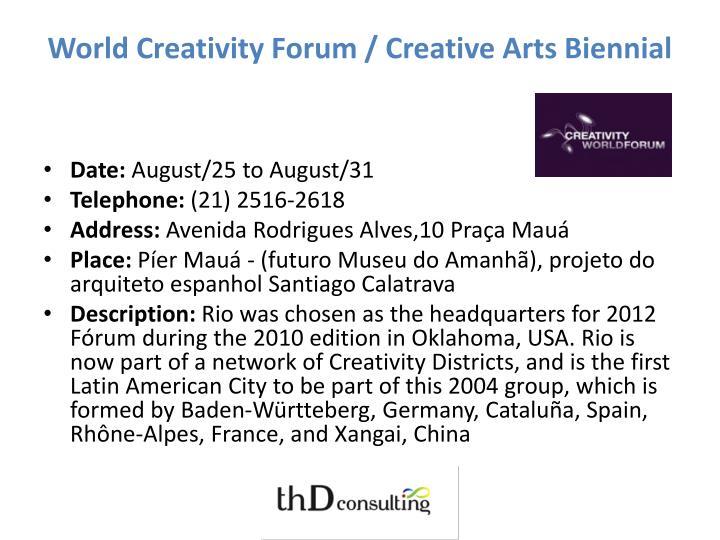 World Creativity Forum / Creative Arts Biennial