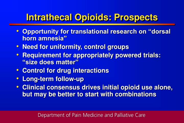 Intrathecal Opioids: Prospects