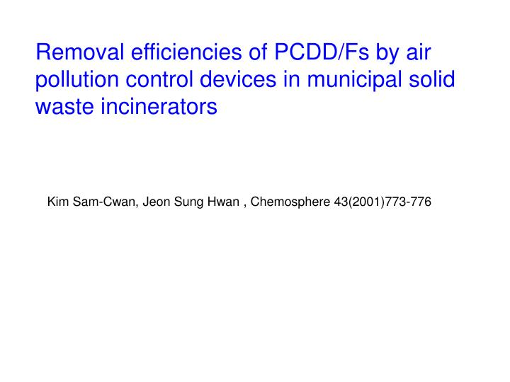 Removal efficiencies of PCDD/Fs by air pollution control devices in municipal solid waste incinerators