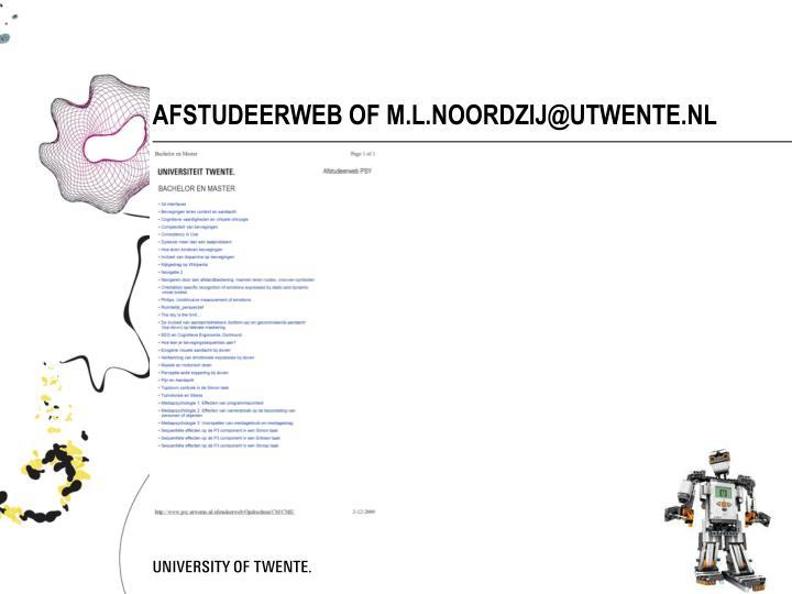AFSTUDEERWEB OF M.L.NOORDZIJ@UTWENTE.NL