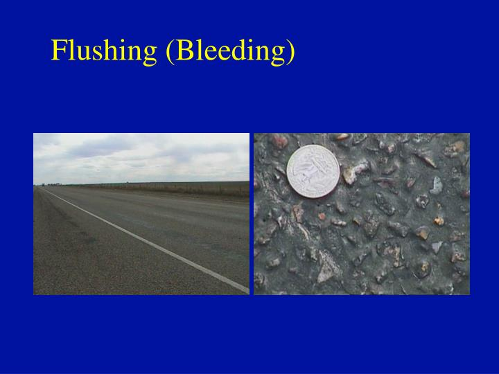 Flushing (Bleeding)