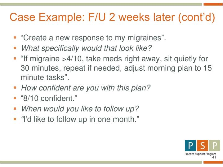 Case Example: F/U 2 weeks later (cont'd)