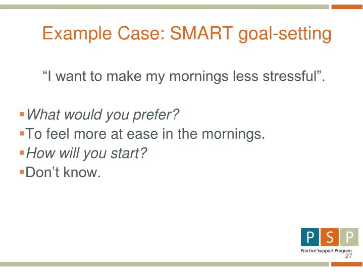 Example Case: SMART goal-setting