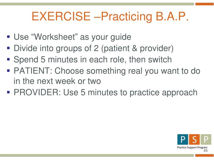 EXERCISE –Practicing B.A.P.