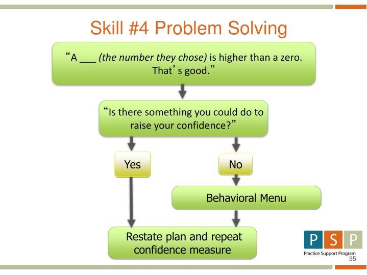 Skill #4 Problem Solving