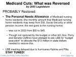 medicaid cuts what was reversed by 2005 legislature1